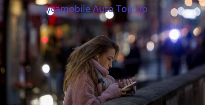 Lycamobile Auto Top Up