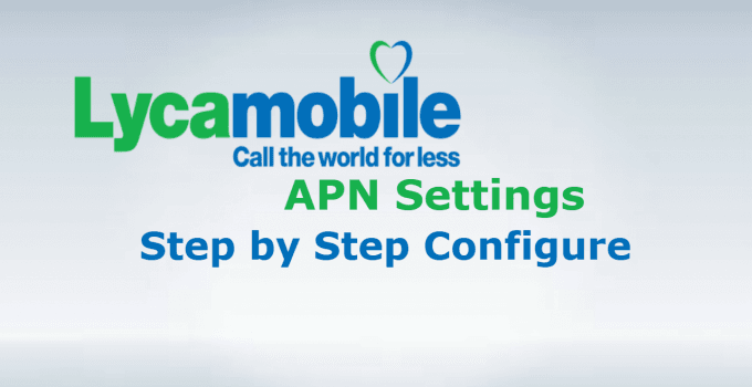 Lycamobile Australia APN Settings For Android & iPhone/iPad